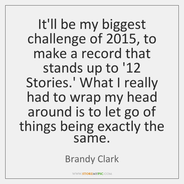It'll be my biggest challenge of 2015, to make a record that stands ...