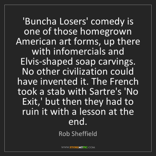 Rob Sheffield: 'Buncha Losers' comedy is one of those homegrown American...