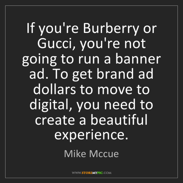Mike Mccue: If you're Burberry or Gucci, you're not going to run...