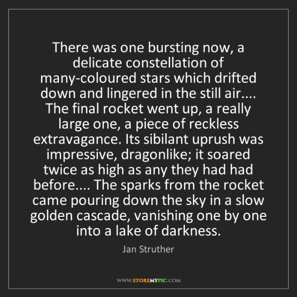 Jan Struther: There was one bursting now, a delicate constellation...