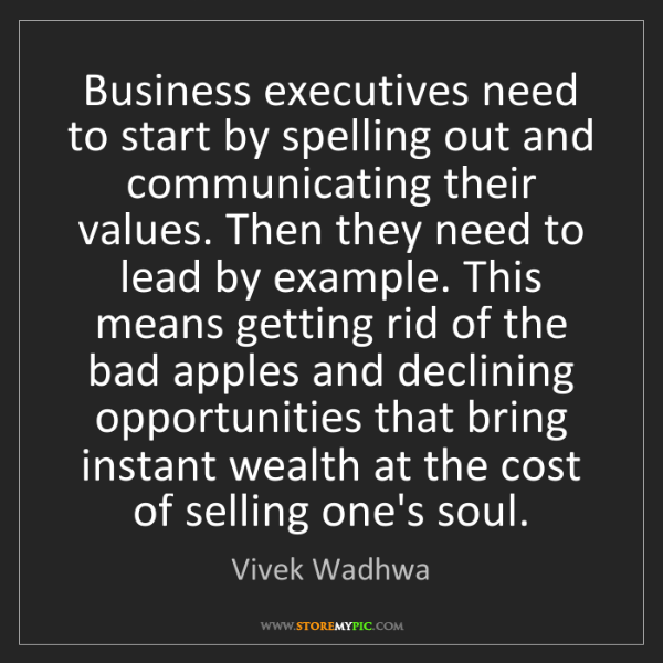 Vivek Wadhwa: Business executives need to start by spelling out and...