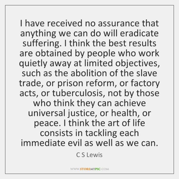 I have received no assurance that anything we can do will eradicate ...