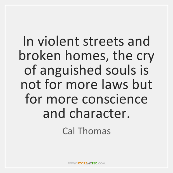 In violent streets and broken homes, the cry of anguished souls is ...