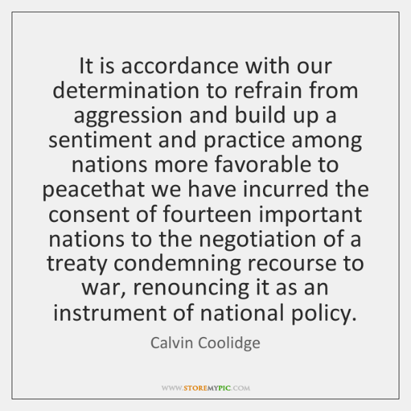 It is accordance with our determination to refrain from aggression and build ...