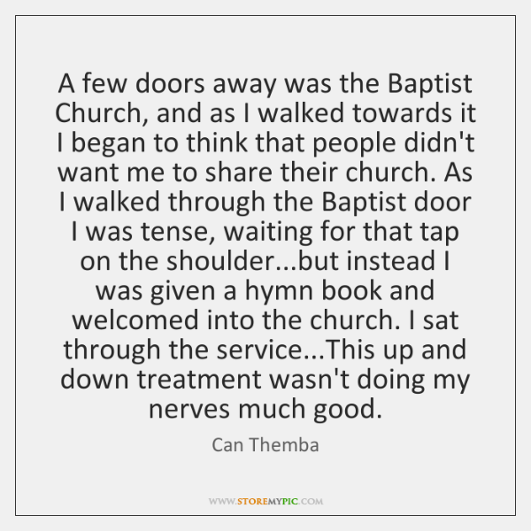 A few doors away was the Baptist Church, and as I walked ...