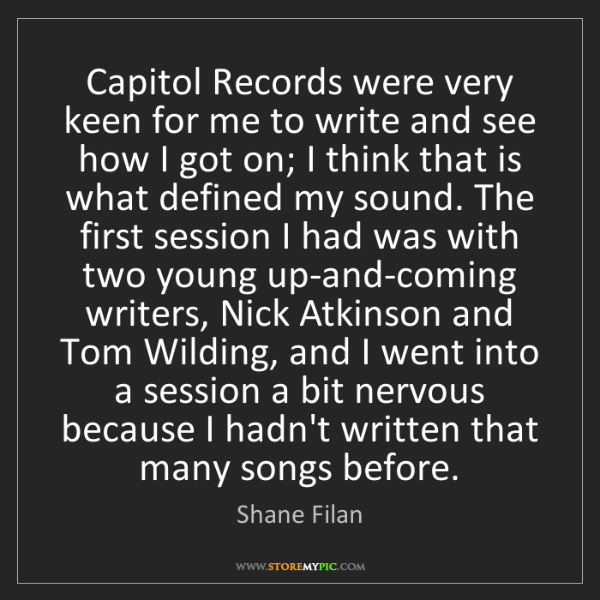 Shane Filan: Capitol Records were very keen for me to write and see...