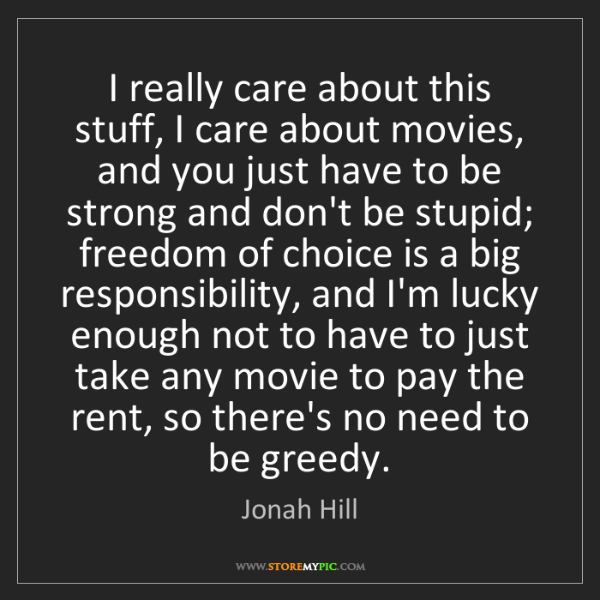 Jonah Hill: I really care about this stuff, I care about movies,...