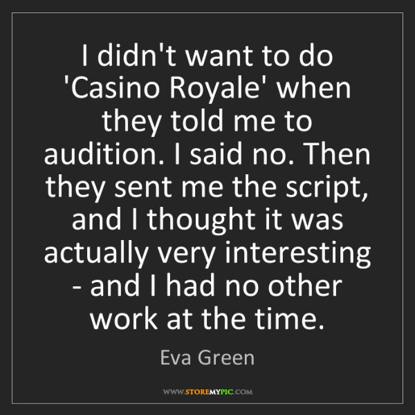 Eva Green: I didn't want to do 'Casino Royale' when they told me...
