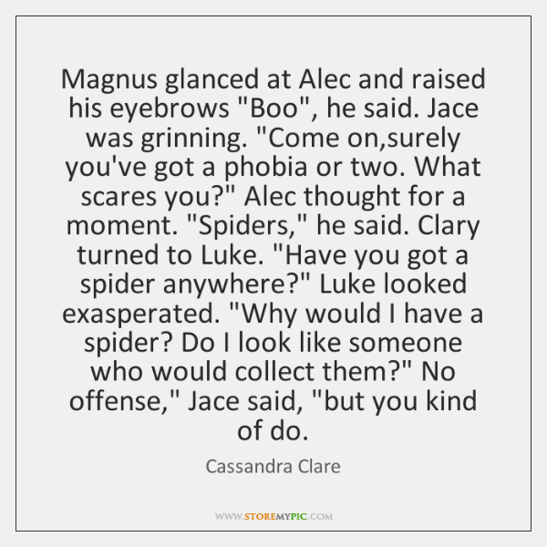 "Magnus glanced at Alec and raised his eyebrows ""Boo"", he said. Jace ..."