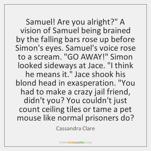 """Samuel! Are you alright?"""" A vision of Samuel being brained by the ..."""