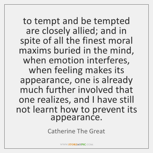 to tempt and be tempted are closely allied; and in spite of ...
