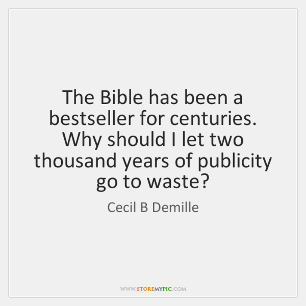 The Bible has been a bestseller for centuries. Why should I let ...
