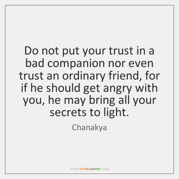 Do not put your trust in a bad companion nor even trust ...