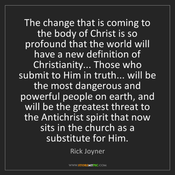 Rick Joyner: The change that is coming to the body of Christ is so...