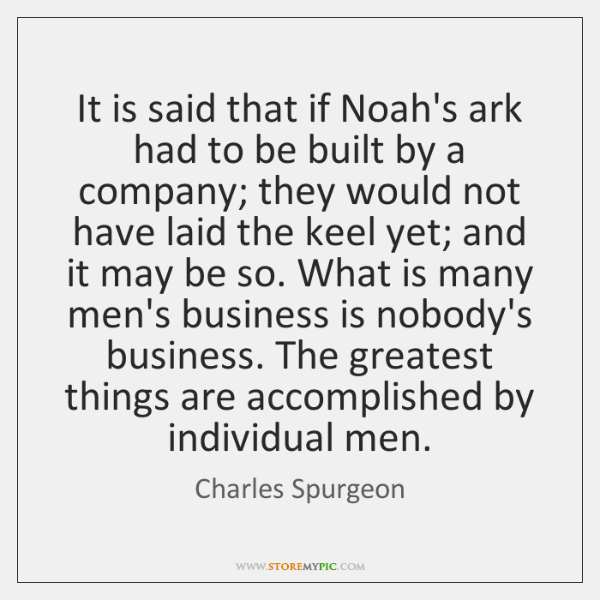 It is said that if Noah's ark had to be built by ...