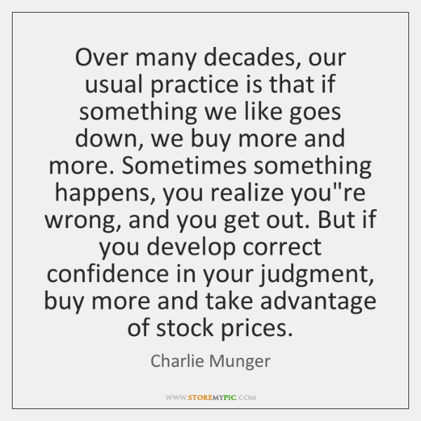 Over many decades, our usual practice is that if something we like ...
