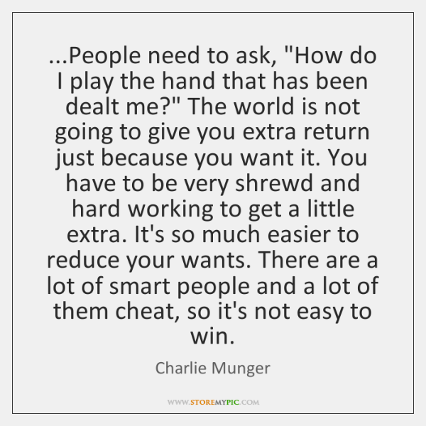 """...People need to ask, """"How do I play the hand that has ..."""