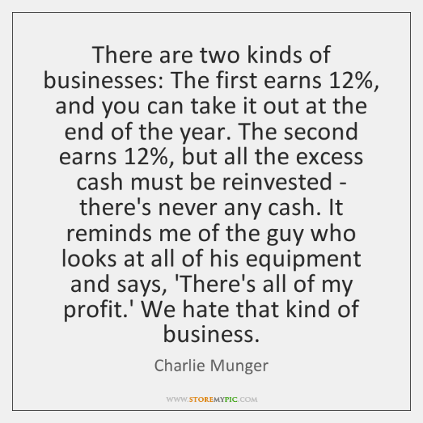 There are two kinds of businesses: The first earns 12%, and you can ...