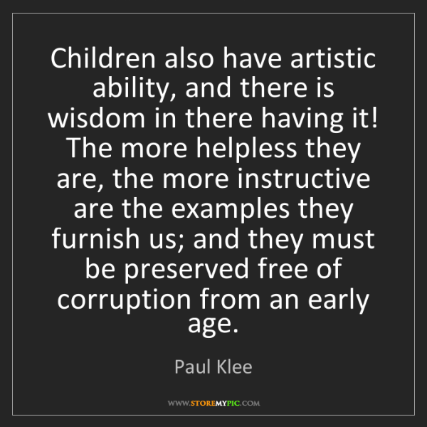Paul Klee: Children also have artistic ability, and there is wisdom...