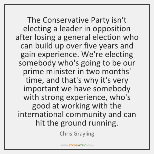 The Conservative Party isn't electing a leader in opposition after losing a ...
