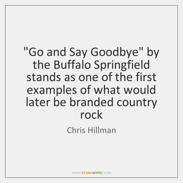 """Go and Say Goodbye"" by the Buffalo Springfield stands as one of ..."