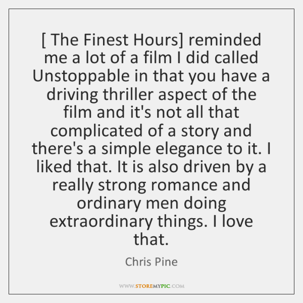 [ The Finest Hours] reminded me a lot of a film I did ...