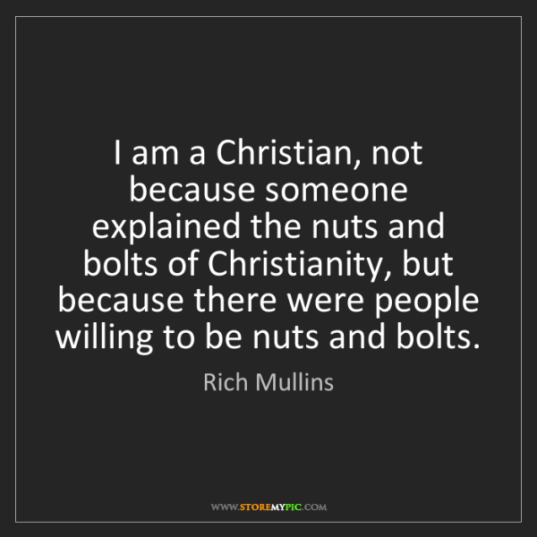 Rich Mullins: I am a Christian, not because someone explained the nuts...