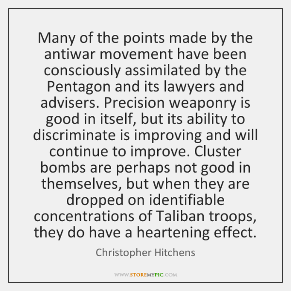 Many of the points made by the antiwar movement have been consciously ...