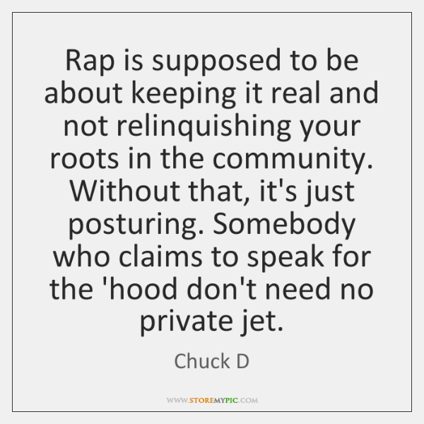 Rap is supposed to be about keeping it real and not relinquishing ...