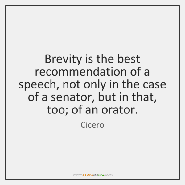 Brevity is the best recommendation of a speech, not only in the ...