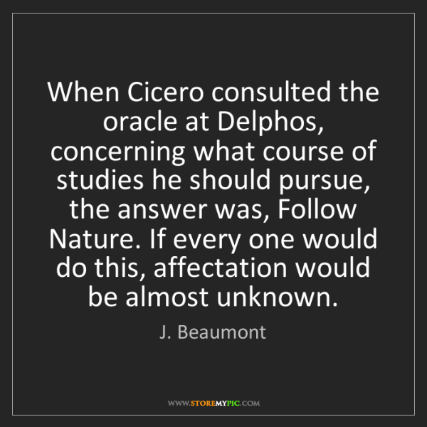 J. Beaumont: When Cicero consulted the oracle at Delphos, concerning...