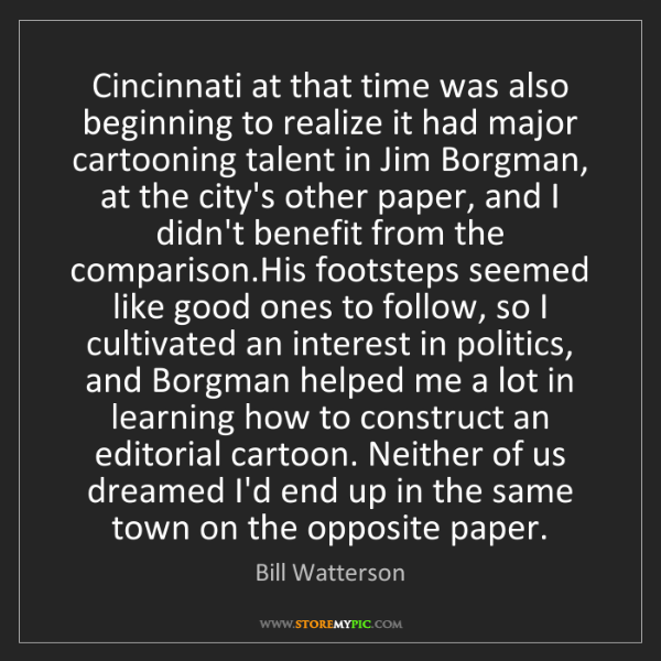 Bill Watterson: Cincinnati at that time was also beginning to realize...