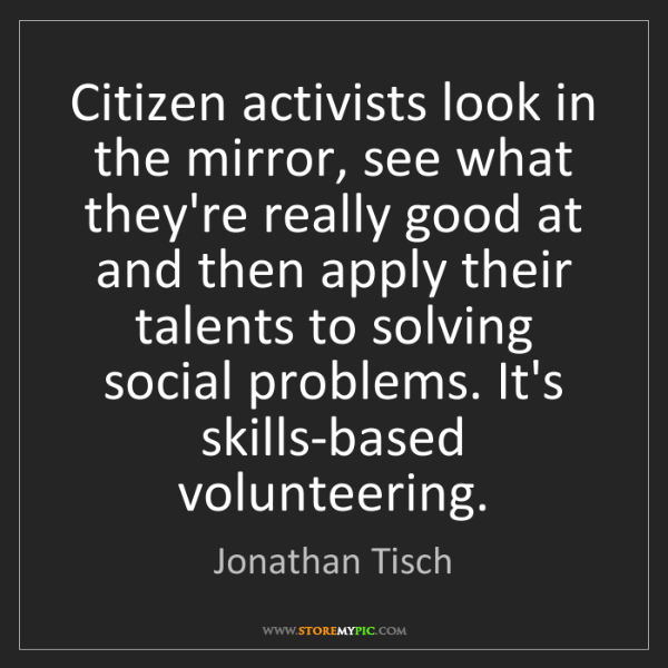 Jonathan Tisch: Citizen activists look in the mirror, see what they're...