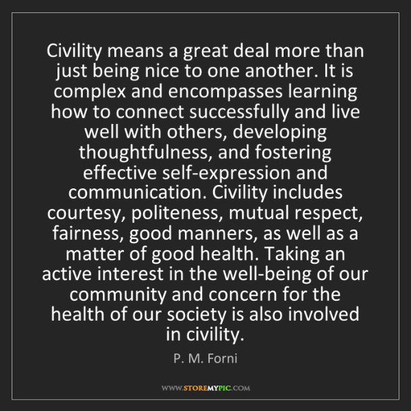 P. M. Forni: Civility means a great deal more than just being nice...