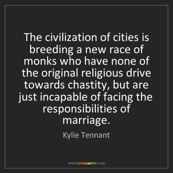 Kylie Tennant: The civilization of cities is breeding a new race of...
