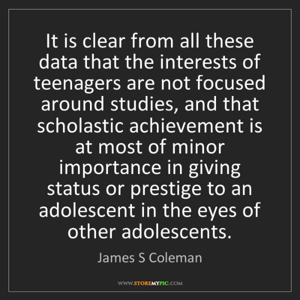 James S Coleman: It is clear from all these data that the interests of...
