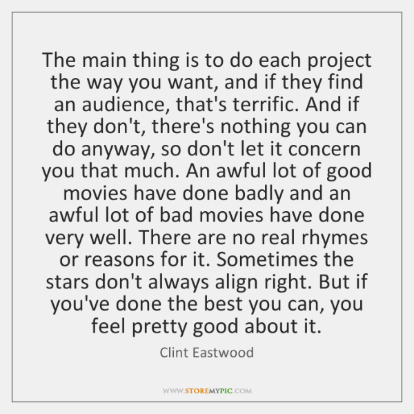 The main thing is to do each project the way you want, ...