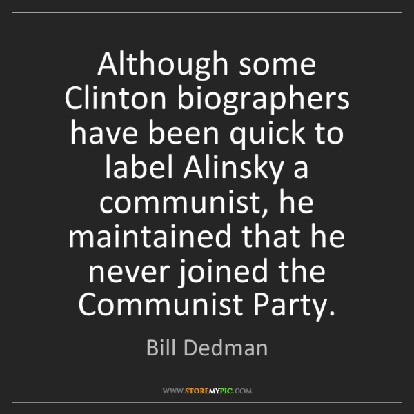Bill Dedman: Although some Clinton biographers have been quick to...