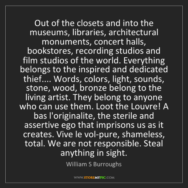 William S Burroughs: Out of the closets and into the museums, libraries, architectural...