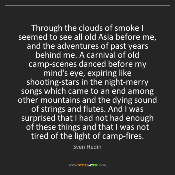 Sven Hedin: Through the clouds of smoke I seemed to see all old Asia...