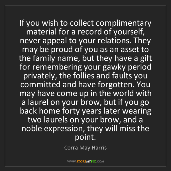 Corra May Harris: If you wish to collect complimentary material for a record...