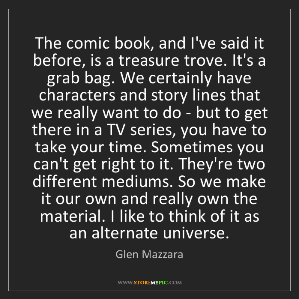 Glen Mazzara: The comic book, and I've said it before, is a treasure...
