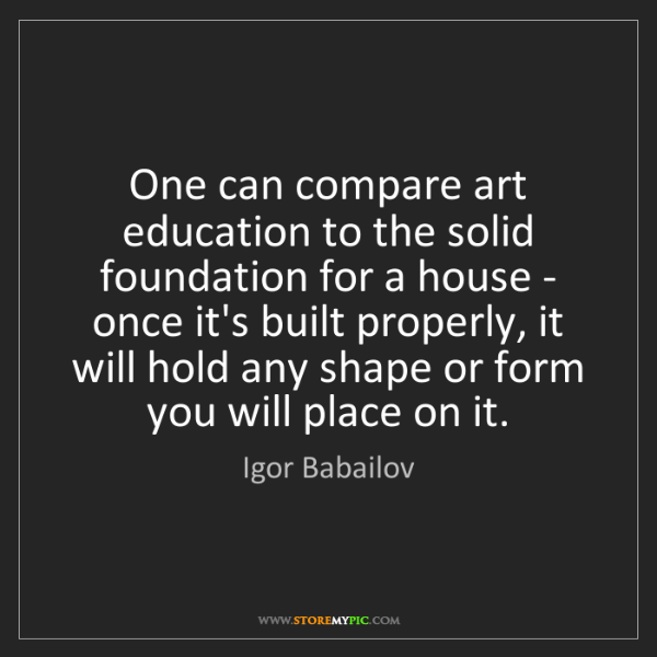 Igor Babailov: One can compare art education to the solid foundation...