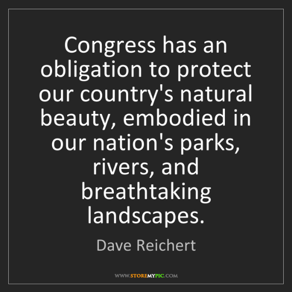 Dave Reichert: Congress has an obligation to protect our country's natural...