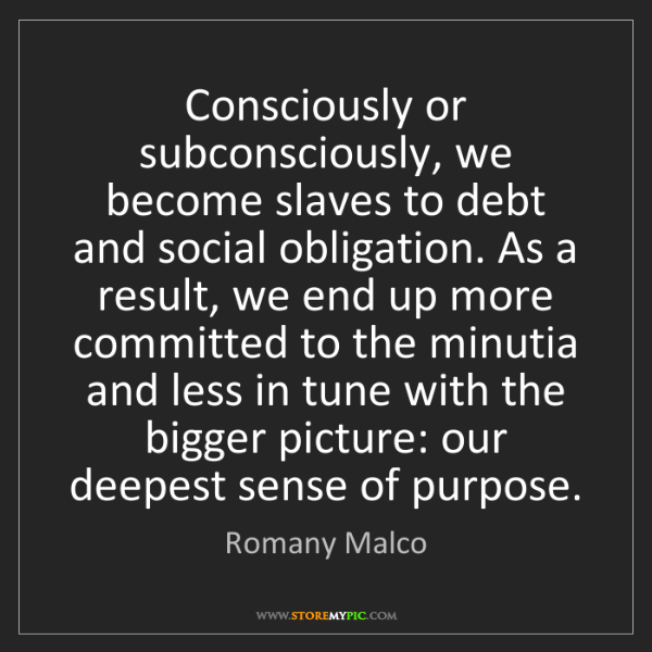Romany Malco: Consciously or subconsciously, we become slaves to debt...