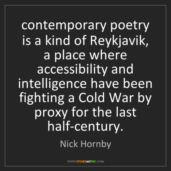 Nick Hornby: contemporary poetry is a kind of Reykjavik, a place where...