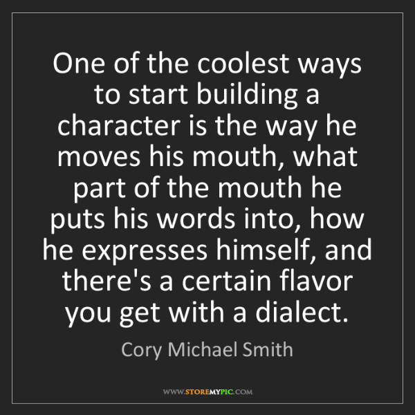 Cory Michael Smith: One of the coolest ways to start building a character...