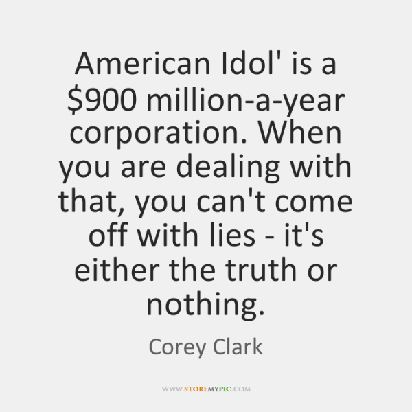 American Idol' is a $900 million-a-year corporation. When you are dealing with that, ...