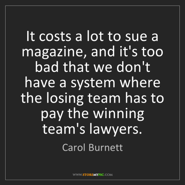 Carol Burnett: It costs a lot to sue a magazine, and it's too bad that...