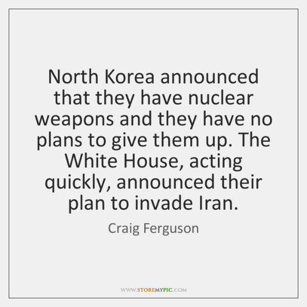 North Korea announced that they have nuclear weapons and they have no ...